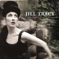 Album Review: Bittersweet Constrain by Jill Tracy