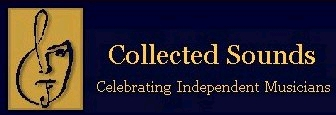 Click to visit Collected Sounds - Celebrating Independent Musicians