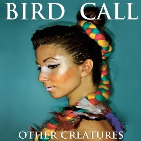 Album Review: Other Creatures EP by Bird Call
