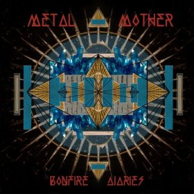 Album Review: Bonfire Diaries by Metal Mother
