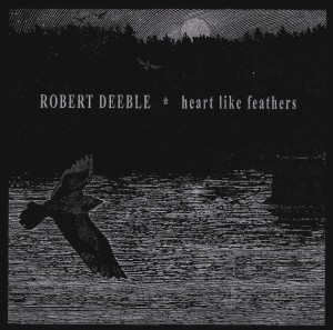 Album Review: Heart Like Feathers by Robert Deeble