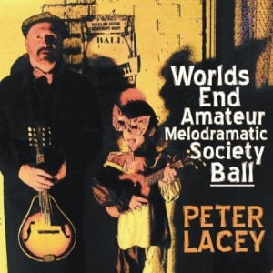Album Review: Worlds End Amateur Melodramatic Society Ball by Peter Lacey