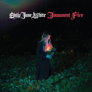 Immanent Fire By Emily Jane White